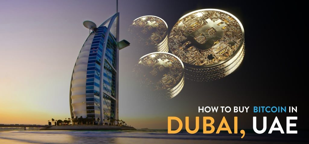 Learn How To Buy Bitcoins In Dubai, UAE