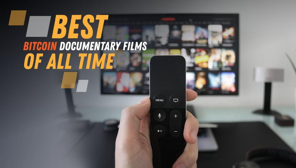 Best Bitcoin Documentaries of All Time