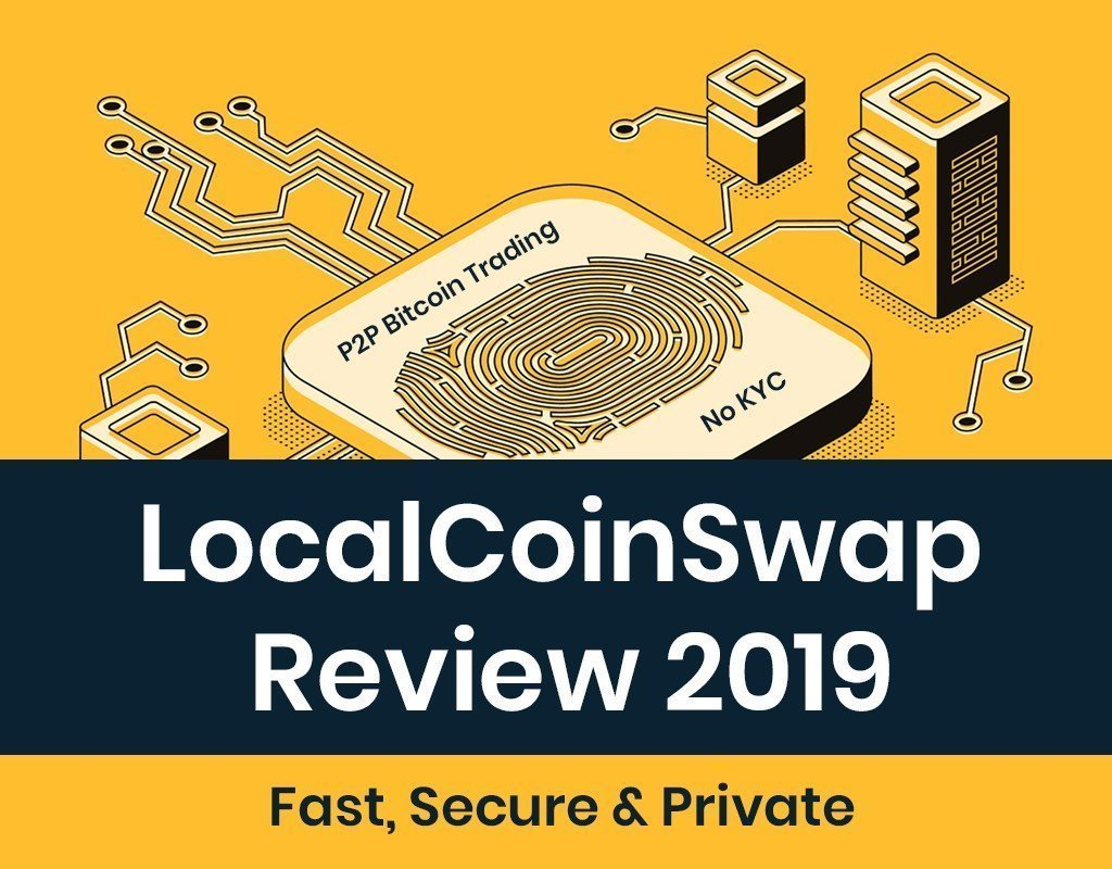 LocalCoinSwap Review 2019