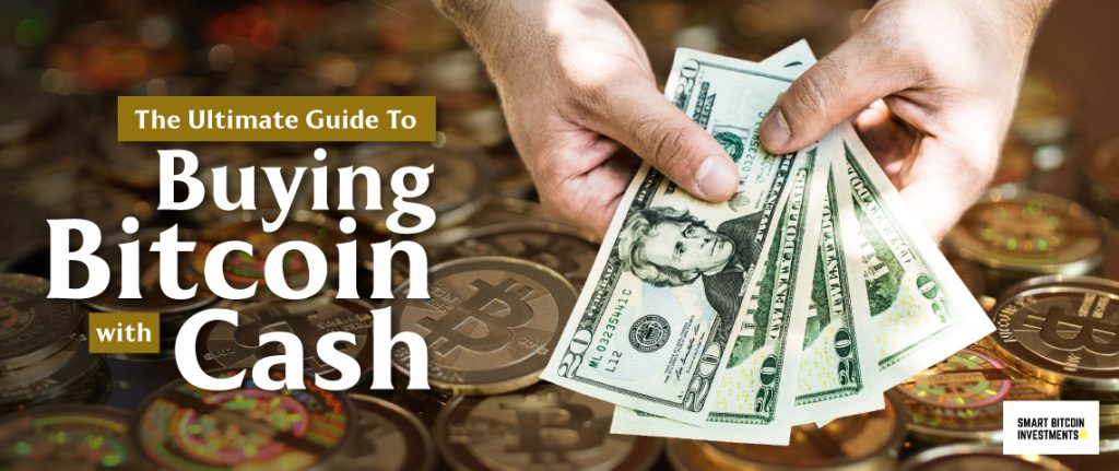 The Ultimate Guide To Buying Bitcoin With Cash