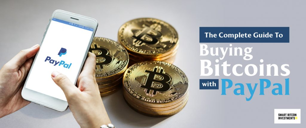 The Complete Guide To Buying Bitcoins With PayPal